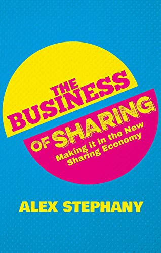 9781137376176: The Business of Sharing: Making it in the New Sharing Economy