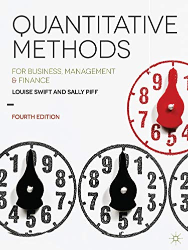 Quantitative Methods: for Business, Management and Finance: Louise Swift; Sally