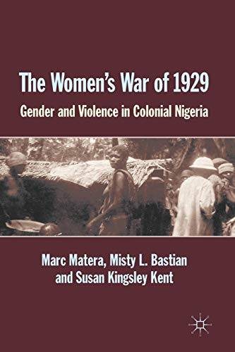 9781137377777: The Women's War of 1929: Gender and Violence in Colonial Nigeria