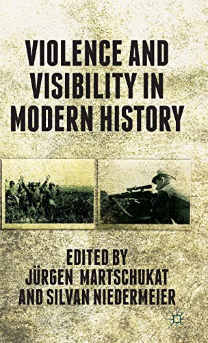 9781137378682: Violence and Visibility in Modern History