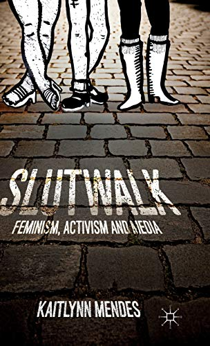 9781137378897: SlutWalk: Feminism, Activism and Media