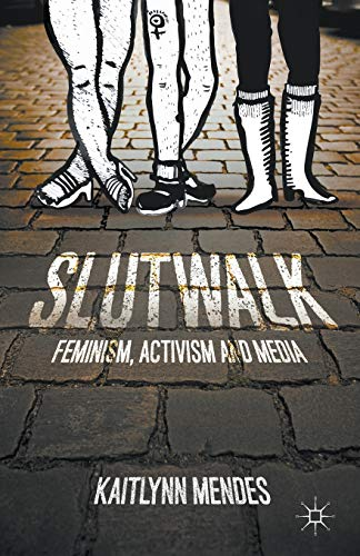 9781137378903: SlutWalk: Feminism, Activism and Media