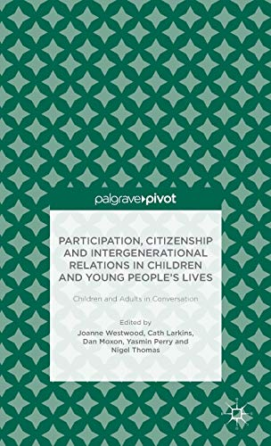 9781137379696: Participation, Citizenship and Intergenerational Relations in Children and Young People's Lives: Children and Adults in Conversation (Palgrave Pivot)