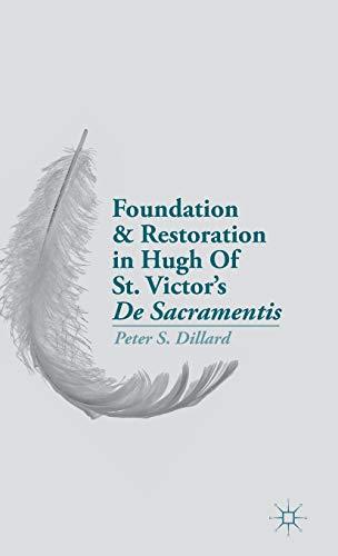 9781137379887: Foundation and Restoration in Hugh Of St. Victors De Sacramentis