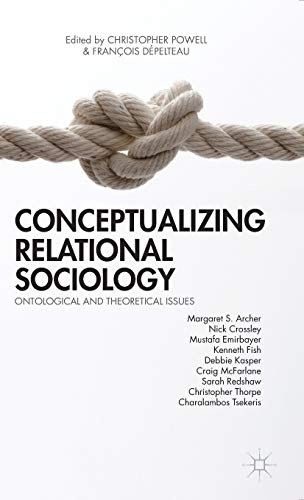 9781137379900: Conceptualizing Relational Sociology: Ontological and Theoretical Issues