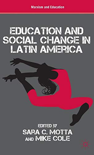 9781137380678: Education and Social Change in Latin America (Marxism and Education)