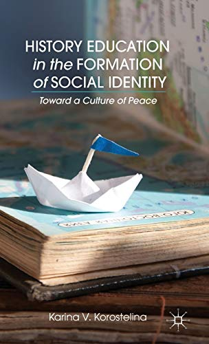 9781137380784: History Education in the Formation of Social Identity: Toward a Culture of Peace