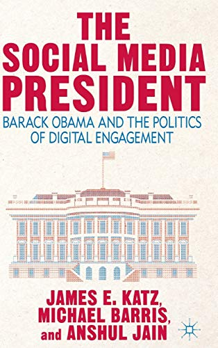9781137380852: The Social Media President: Barack Obama and the Politics of Digital Engagement
