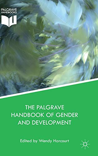 9781137382726: The Palgrave Handbook of Gender and Development: Critical Engagements in Feminist Theory and Practice