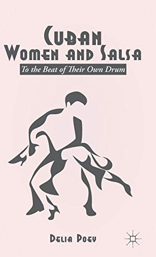 Cuban Women and Salsa: To the Beat of Their Own Drum: Poey, Delia