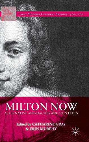 Milton Now: Alternative Approaches and Contexts (Hardback)