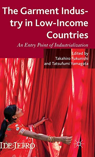 9781137383174: The Garment Industry in Low-Income Countries: An Entry Point of Industrialization (IDE-JETRO Series)