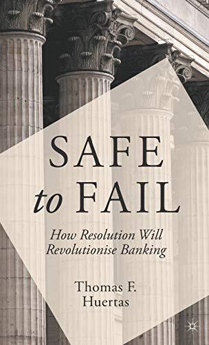 9781137383648: Safe to Fail: How Resolution Will Revolutionise Banking