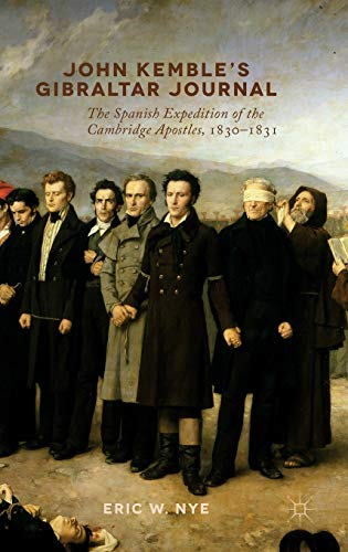 9781137384461: John Kemble's Gibraltar Journal: The Spanish Expedition of the Cambridge Apostles, 1830-1831