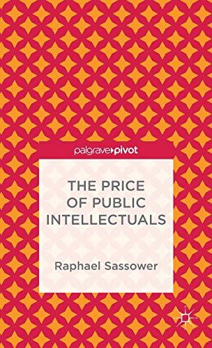 The Price of Public Intellectuals (Palgrave Pivot): Sassower, Raphael