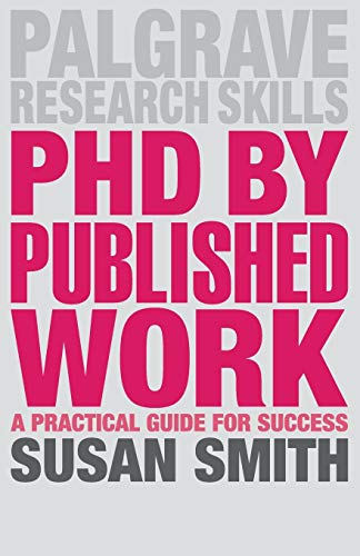 9781137385192: PhD by Published Work: A Practical Guide for Success (Palgrave Research Skills)