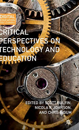 Critical Perspectives on Technology and Education (Digital Education and Learning): Scott Bulfin