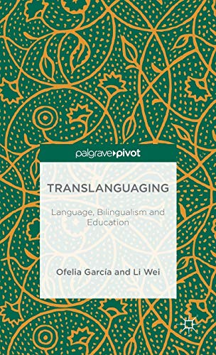 9781137385758: Translanguaging: Language, Bilingualism and Education (Palgrave Pivot)