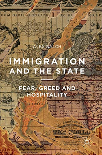 9781137385888: Immigration and the State: Fear, Greed and Hospitality