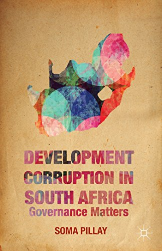 Development Corruption in South Africa: Governance Matters: Pillay, Soma