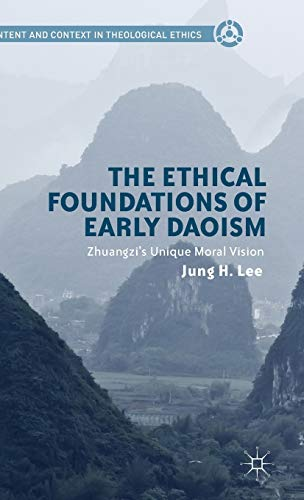The Ethical Foundations of Early Daoism: Zhuangzi's: Lee, Jung H.