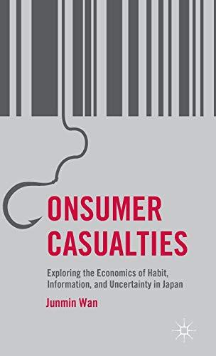 9781137387240: Consumer Casualties: Exploring the Economics of Habit, Information, and Uncertainty in Japan