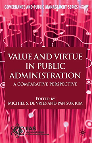 9781137387981: Value and Virtue in Public Administration: A Comparative Perspective (Governance and Public Management)