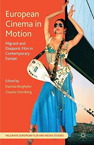9781137390196: European Cinema in Motion: Migrant and Diasporic Film in Contemporary Europe (Palgrave European Film and Media Studies)