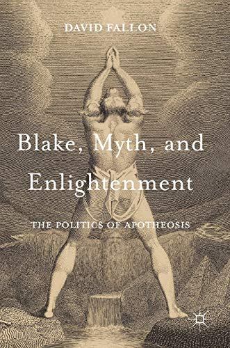 9781137390349: Blake, Myth, and Enlightenment: The Politics of Apotheosis