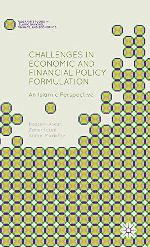 9781137390455: Challenges in Economic and Financial Policy Formulation: An Islamic Perspective (Palgrave Studies in Islamic Banking, Finance, and Economics)