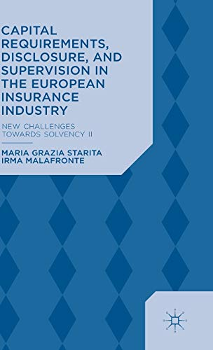9781137390837: Capital Requirements, Disclosure, and Supervision in the European Insurance Industry: New Challenges towards Solvency II