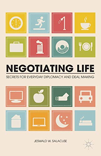 9781137391018: Negotiating Life: Secrets for Everyday Diplomacy and Deal Making