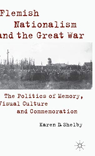 9781137391711: Flemish Nationalism and the Great War: The Politics of Memory, Visual Culture and Commemoration