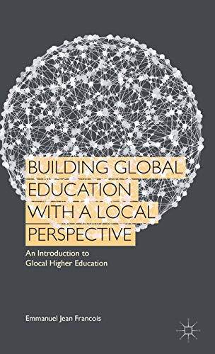 Building Global Education with a Local Perspective: An Introduction to Glocal Higher Education: ...
