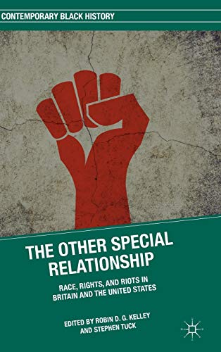 9781137392695: The Other Special Relationship: Race, Rights, and Riots in Britain and the United States (Contemporary Black History)