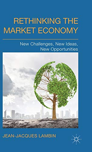 Rethinking the Market Economy: New Challenges, New Ideas, New Opportunities: Lambin, J.