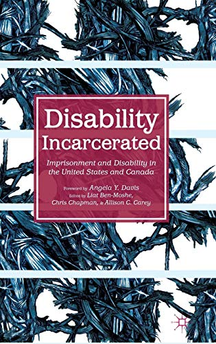 9781137393234: Disability Incarcerated: Imprisonment and Disability in the United States and Canada