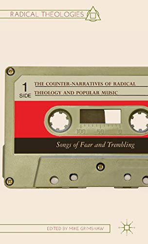 9781137394132: The Counter-Narratives of Radical Theology and Popular Music: Songs of Fear and Trembling