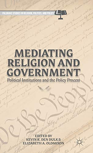 Mediating Religion and Government: Political Institutions and the Policy Process (Palgrave Studies ...
