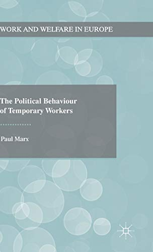 The Political Behaviour of Temporary Workers: Paul Marx