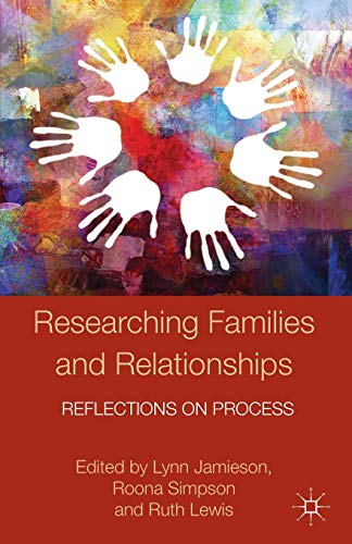 9781137396426: Researching Families and Relationships: Reflections on Process (Palgrave Macmillan Studies in Family and Intimate Life)