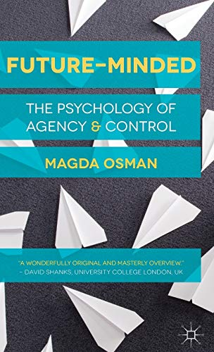 9781137396754: Future-Minded: The Psychology of Agency and Control