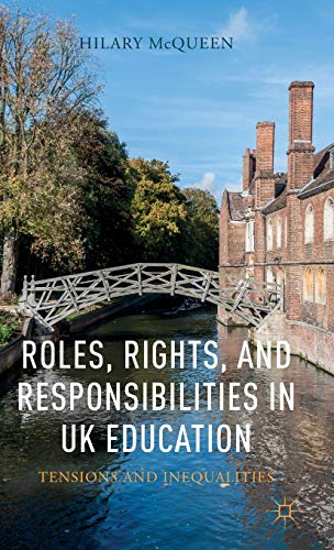 9781137398000: Roles, Rights, and Responsibilities in UK Education: Tensions and Inequalities
