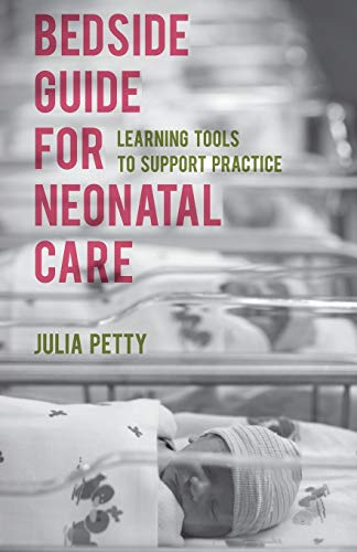 9781137398468: Bedside Guide for Neonatal Care: Learning Tools to Support Practice
