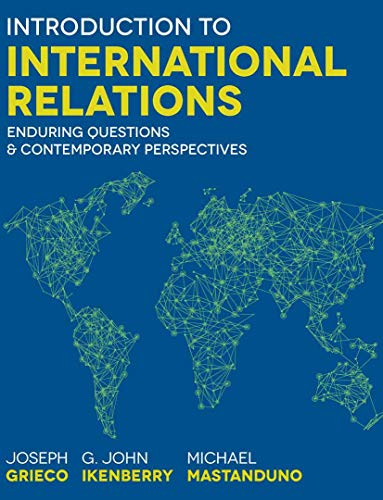Introduction to International Relations: Enduring Questions and: Joseph M. Grieco,
