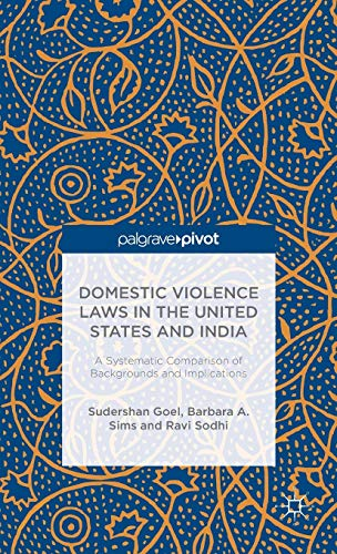 Domestic Violence Laws in the United States and India: A Systematic Comparison of Backgrounds and ...