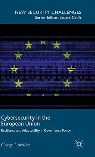 9781137400512: Cybersecurity in the European Union: Resilience and Adaptability in Governance Policy (New Security Challenges)