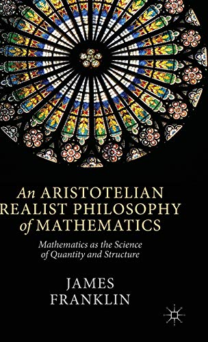 9781137400727: An Aristotelian Realist Philosophy of Mathematics: Mathematics as the Science of Quantity and Structure