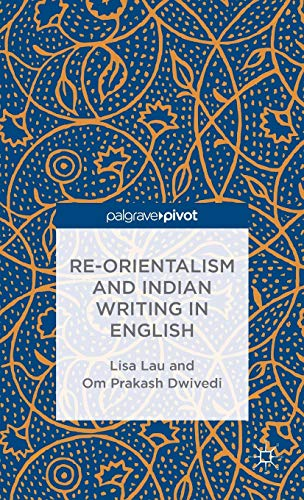 9781137401557: Re-orientalism and Indian Writing in English