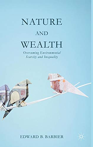 9781137403377: Nature and Wealth: Overcoming Environmental Scarcity and Inequality